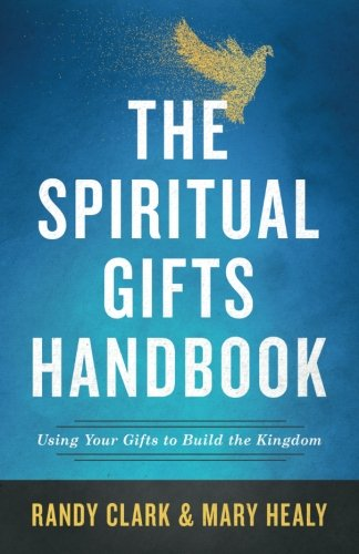 The Spiritual Gifts Handbook: Using Your Gifts to Build the Kingdom cover