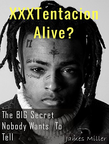 XXXTentacion Alive?: The BIG Secret Nobody Wants To Tell