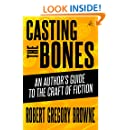 Casting the Bones: An Author's Guide to the Craft of Fiction