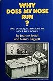 Why Does My Nose Run?, Joanne Settel and Nancy Baggett, 0804105782