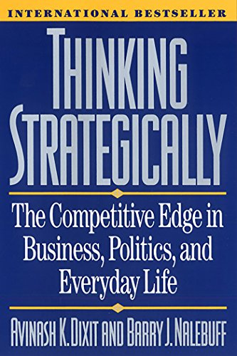 Thinking Strategically: The Competitive Edge in Business, Politics, and Everyday Life (Norton Paperback) cover