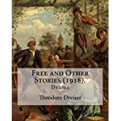 Free and Other Stories (1918)  By: Theodore Dreiser
