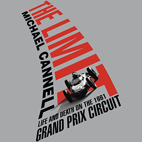 The Limit: Life and Death on the 1961 Grand Prix Circuit by HighBridge, a division of Recorded Books