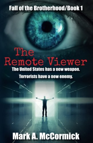 - The Remote Viewer: Fall of the Brotherhood/Book 1