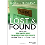 Lost and Found: Helping Behaviorally Challenging Students (and, While You're At It, All the Others) (J-B Ed: Reach and Teach)