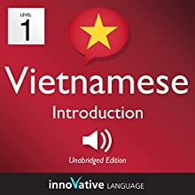 Learn Vietnamese - Level 1: Introduction to Vietnamese: Volume 1: Lessons 1-25 Audiobook by  Innovative Language Learning LLC Narrated by  Innovative Language Learning LLC