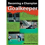 Championship Productions FHD-02143 Becoming A Champion Goalkeeper DVD