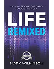 Life Remixed: Looking Beyond The Dance To Face The Music