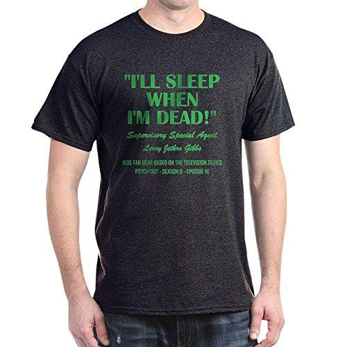 CafePress I'll Sleep When I'm Dead! 100% Cotton T-Shirt Charcoal