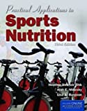 Practical Applications In Sports Nutrition, Heather Hedrick Fink, Alan E. Mikesky, Lisa A. Burgoon, 1449646433
