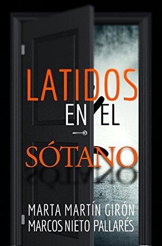 Latidos en el sótano (Spanish Edition) by [Martín Girón, Marta, Nieto Pallarés, Marcos]