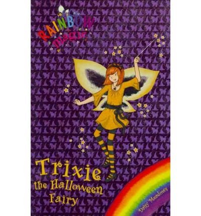 [Trixie the Halloween Fairy] (By: Daisy Meadows) [published: September, 2010] -