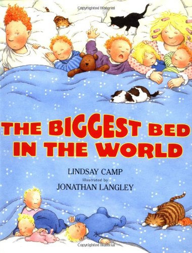 The Biggest Bed in the World: Lindsay Camp, Jonathan Langley ...