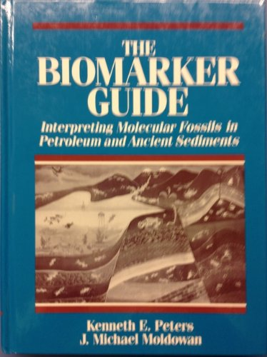 The Biomarker Guide: Interpreting Molecular Fossils in Petroleum and Ancient Sediments (v. 1) - Biomarker Guide