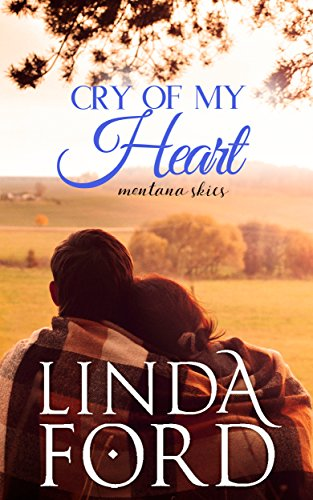 Cry of My Heart (Montana Skies Book 1) by [Ford, Linda]