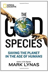 The God Species: Saving the Planet in the Age of Humans Kindle Edition