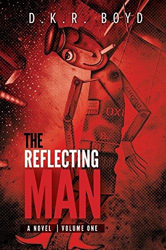 Amazon the reflecting man volume one ebook dkr boyd the reflecting man volume one by boyd dkr boyd david fandeluxe Gallery