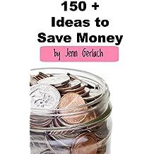 150 Plus Ideas to Save Money