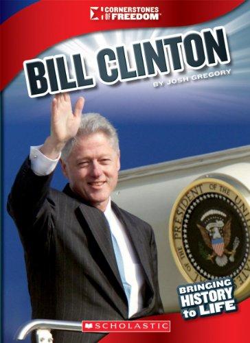Bill Clinton (Cornerstones of Freedom, Third)