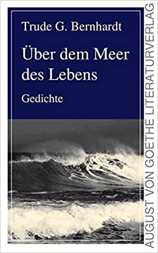 über Dem Meer Des Lebens Gedichte German Edition Trude G
