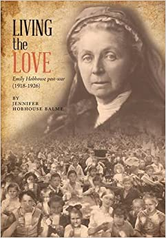 Book Living the Love: Emily Hobhouse post-war (1918-1926)