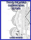 Travel the World coloring book: Estonia (Volume 25)
