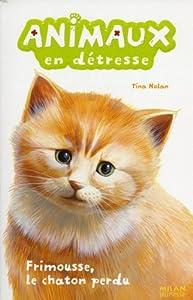 """Afficher """"Animaux en détresse Frimousse, le chaton perdu"""""""