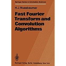 Fast Fourier Transform and Convolution Algorithms