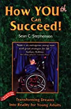How You(th) Can Succeed!: Transforming Dreams into Reality for Young Adults
