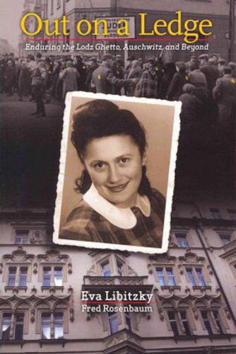 Download Out on a Ledge: Enduring the Lodz Ghetto, Auschwitz, and Beyond pdf epub