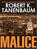 Malice, Robert K. Tanenbaum, 141654660X