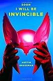 """Soon I Will Be Invincible"" av Austin Grossman"