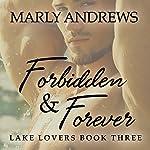 Forbidden & Forever: Lake Lovers, Volume 3 | Marly Andrews