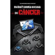 Os bastidores sociais do câncer (Portuguese Edition)