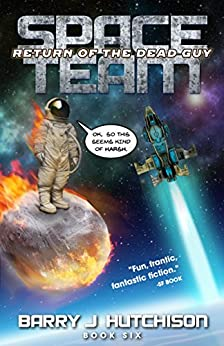 Space Team: Return of the Dead Guy by [Hutchison, Barry J.]