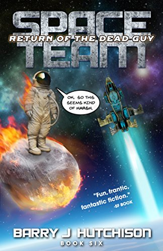 Space Team: Return of the Dead Guy ()