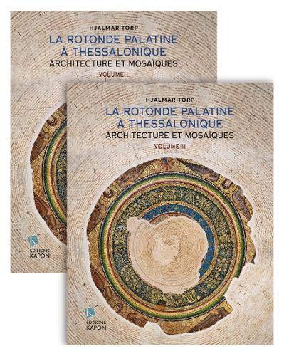 La Rotonde Palatine a Thessalonique (French language text): Architecture et Mosa ques por Hjalmar Torp