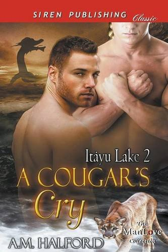 A Cougar's Cry [Itayu Lake 2] (Siren Publishing Classic Manlove)