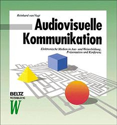 Audiovisuelle Kommunikation (Beltz Weiterbildung)
