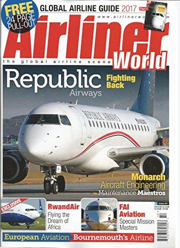 Airliner World Magazine Uk October 2017  Republic Airways Fighting Back