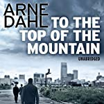To the Top of the Mountain | Arne Dahl