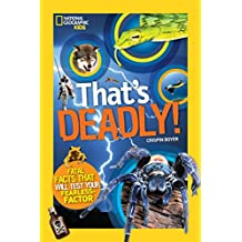 That's Deadly!: Fatal Facts That Will Test Your Fearless Factor (National Geographic Kids)