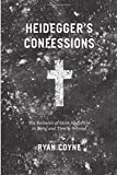 """Heidegger's Confessions: The Remains of Saint Augustine in """"Being and Time"""" and Beyond (Religion and Postmodernism)"""