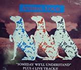 Someday We'll Understand Plus 4 Live Tracks
