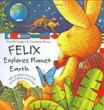 Felix Explores Planet Earth, Annette Langen, 1593840306