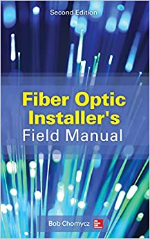 Fiber Optic Installer's Field Manual, Second Edition
