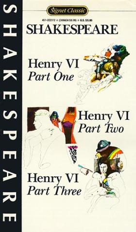 Henry VI, Parts, I, II, and III (Signet Classics) (Pts. 1-3)