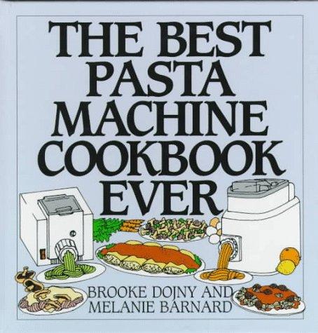 The Best Pasta Machine Cookbook Ever