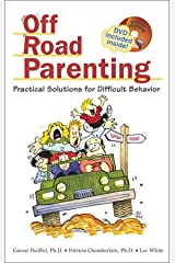 Off Road Parenting: Practical Solutions for Difficult Behavior Paperback