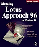 Mastering Lotus Approach 96 for Windows 95, James E. Powell, 0782117732